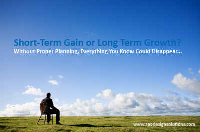 Short-Term Gain or Long Term Growth? Which is More Important?