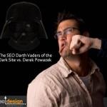 The SEO Darth Vaders of the Dark Side Vs. Derek Powazek