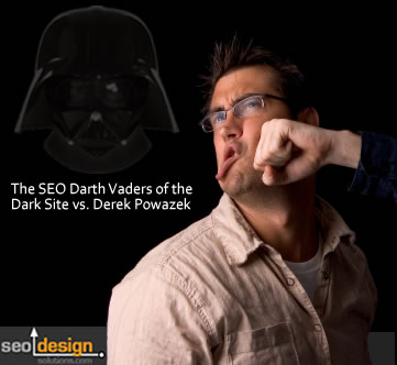 The SEO Darth Vaders of the Dark Side Vs. Derek Powazek