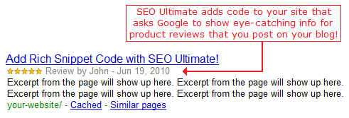 SEO Ultimate adds code to your site that asks Google to add eye-catching info for product reviews that you post on your blog!